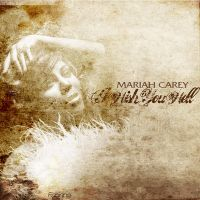 Mariah Carey - I Wish You Well by fabianopcampos