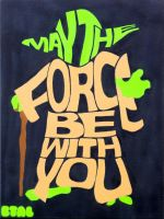 May the Force Be with You by bentalatzko