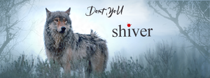 Don't You Shiver- Banner by GreenNarwhall