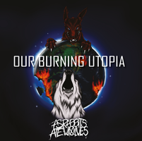 As rabbits ate wolves - Our burning Utopia by YorumaArt