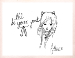 I'll Be Your Pet by beyourpet
