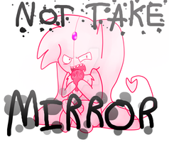 Not take mirror .:Remake:. by NekoYasu