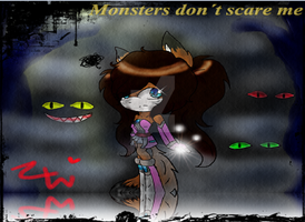 monsters dont scare me by LittleChewrrie