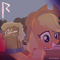 Rihanna - Cheers (Drink to That) (Applejack) by AdrianImpalaMata