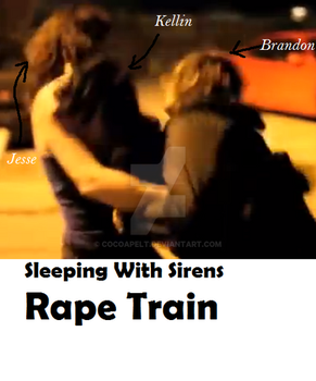 Sleeping with Sirens Rape Train by Cocoapelt