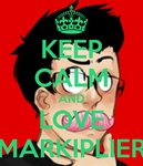 Keep calm and love Markiplier! by icestar00