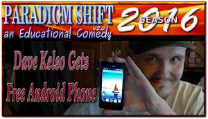 PSEC 2016 Dave Kelso Gets Free Android Phone by paradigm-shifting