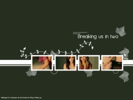 Breaking us in two - wp by am2m