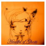 headful of ghosts by mariahager