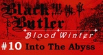 Black Butler: Blood Winter - Episode 10 by SavageScribe