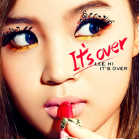 Lee Hi: It's Over by Awesmatasticaly-Cool