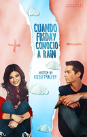 Cuando Friday Conocio a Rain // Book Cover by moonxriver