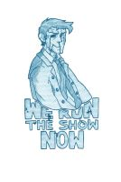 We Run The Show Now by prettyoddchild