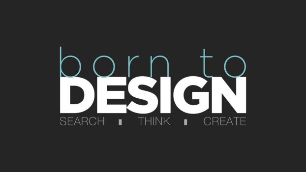 born to Design by ZeroTheDesigner