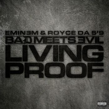 Bad Meets Evil - Living Proof by cassodinero