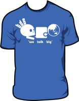 We Talk Big with shirt by pindlekill