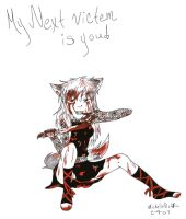 My Next Victem Is You by killerblonde08