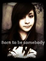 Born to be somebody (Inspiration of JB) by TaylorLuver1