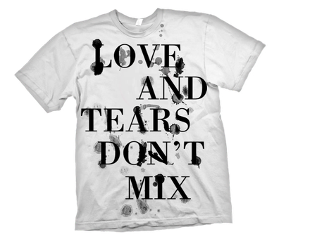 Love and tears don't mix shirt by Sorin16