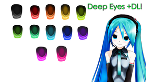 [MMD] Deep Eyes +DL! by MikuHatsuneMMDlove