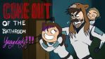 COME OUT OF THE BATHROOM, YOUNG LADY! - ShortVid by ScribbleNetty