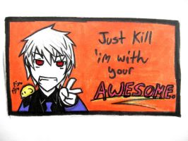 Kill 'im with your AWESOME by dragonartist22
