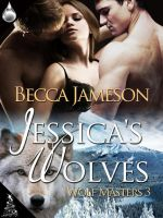 Jessica's Wolves by LynTaylor