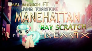 Manehattan Remix (Ray Scratch) - Cover Art by Alkaa-Wolf