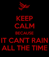 KEEP CALM BECAUSE IT CAN'T RAIN ALL THE TIME by edge4923