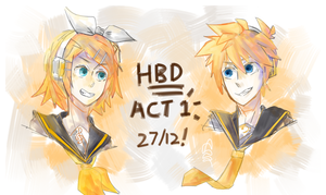 HBD ACT 1 KAGAMINES!!!!!! by kocchimocchi