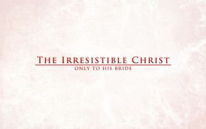 The Irresistible Christ by whitenine