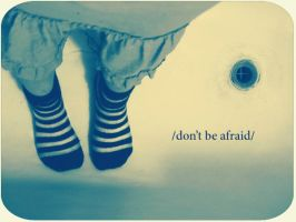 don't be afraid by 6igella