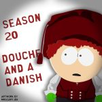 South Park: Season 20 ep 5 Douche and a Danish by MrScaryJoe