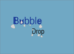 Bubble Drop! by TomHologram