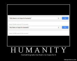 No hope for Humanity by PizzaSpaghetti