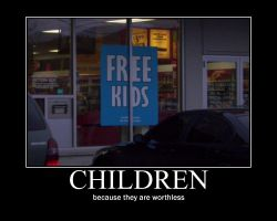 DEMOTIVATIONAL - CHILDREN by TheCatNamed400