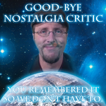 Good-Bye Nostalgia Critic by mikeinthehouse