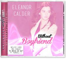 Without Boyfriend - Eleanor Calder by ThingsWithSwaag