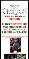 ROTG~If Jack joined Pitch, would he be Jack Black? by LittleMissSquiggles