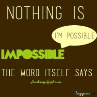 Nothing is Impossible by Lazy-Susan