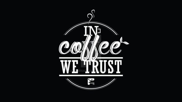 In Coffee We Trust by johnmisael