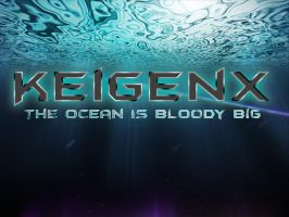 Keigenx - The Ocean is Bloody Big by Keigenx