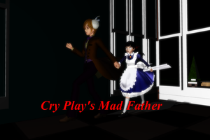 MMD Cry Play's Mad Father + Aya Dl by 2234083174
