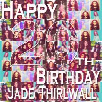 +Happy 20th Birthday Jade Thirlwall by NicoleSwaaaaaaag