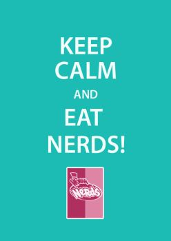KEEP CALM AND EAT NERDS by melivillosa