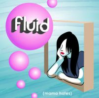 Fluid EP cd cover take 1 by tylersticka