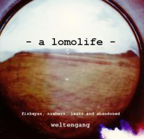 - a lomolife - by weltengang