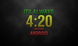 Always 4:20 - Android. by JesusArtwork