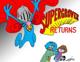SUPERGROVER RETURNS by JayFosgitt