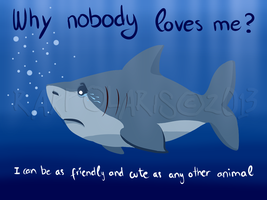 Nobody Loves Sharks [?] by RakPolaris